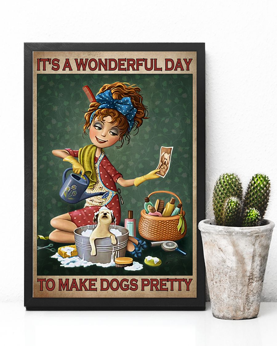 Grooming Its a wonderful day to make dogs pretty poster5