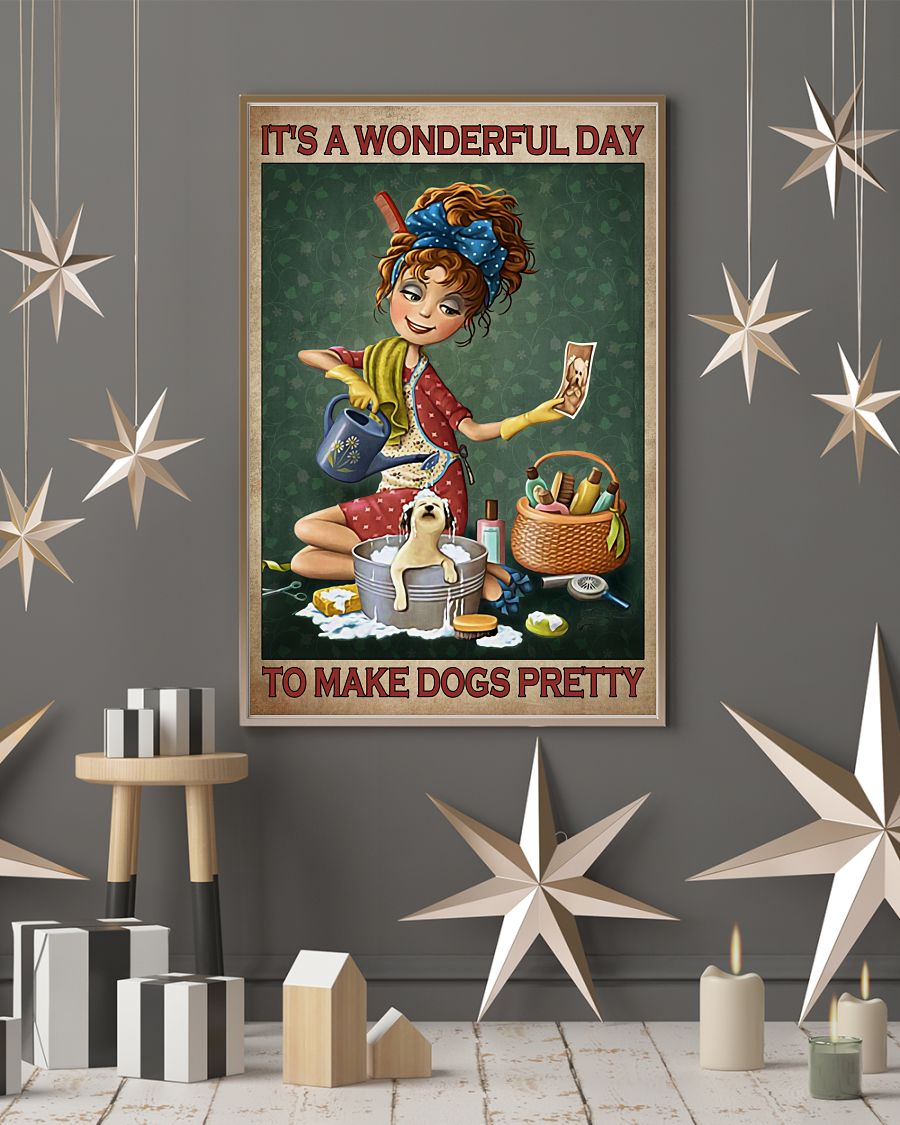 Grooming Its a wonderful day to make dogs pretty poster6