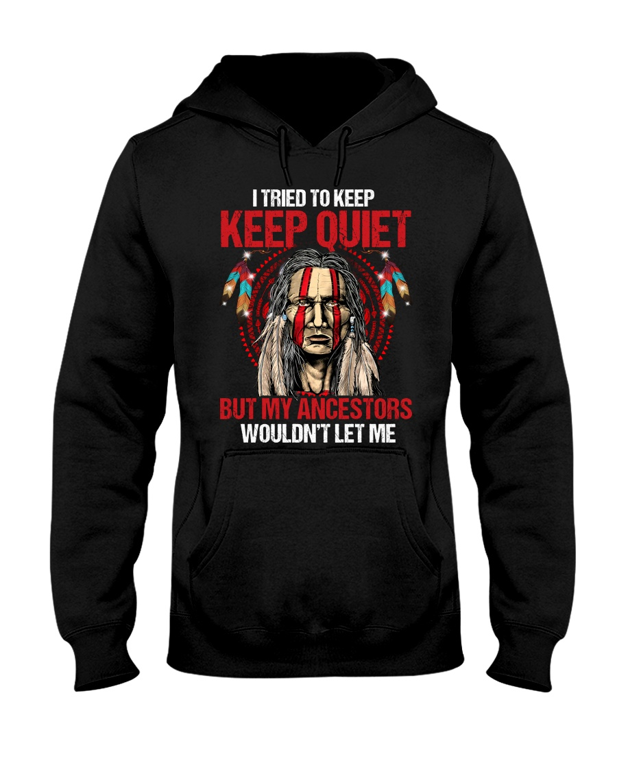 I Tried To Keep Keep Quiet But My Ancestors Woundnt Let Me Shirt6