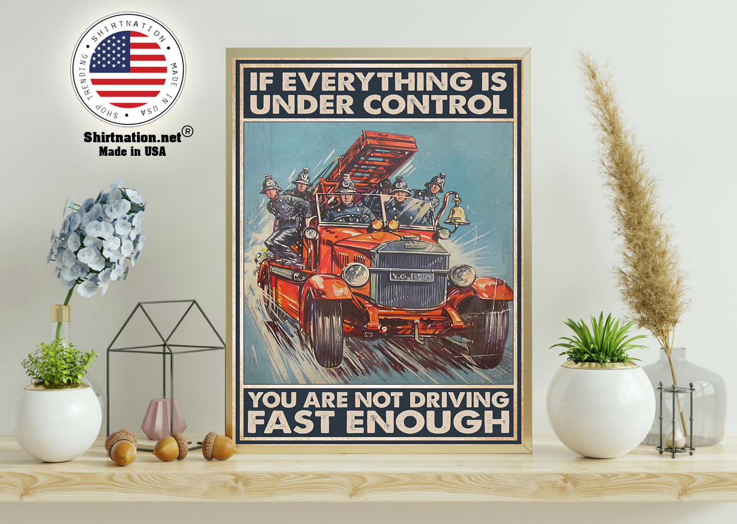 If everything is under control you are not driving fast enough poster 11