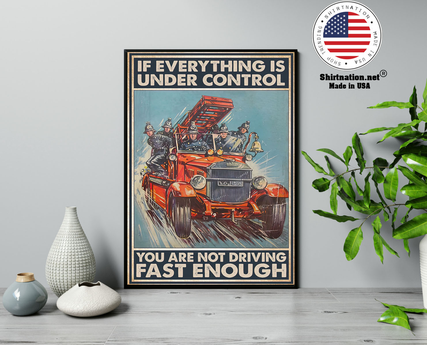 If everything is under control you are not driving fast enough poster 13