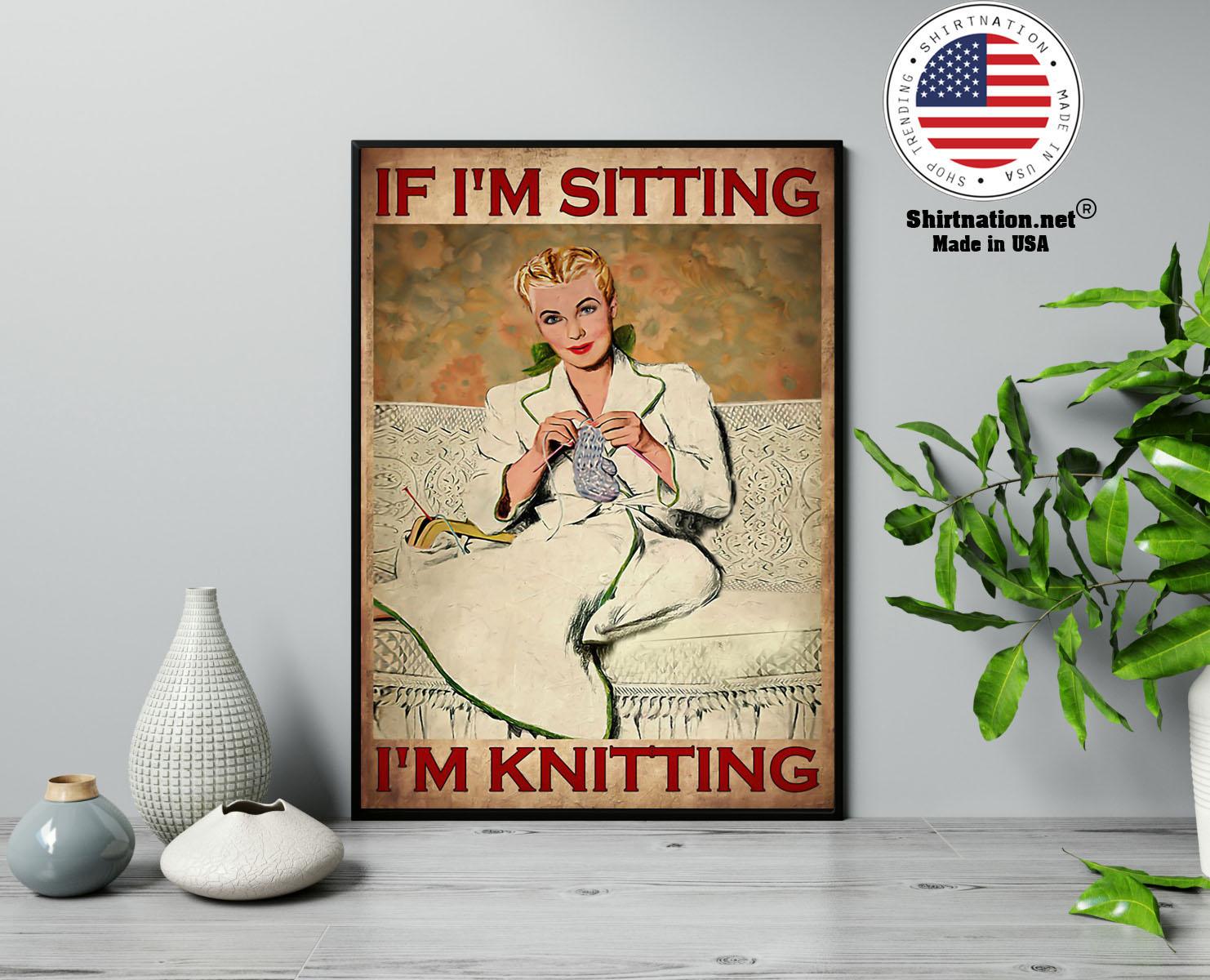 If im sitting im knitting poster 13