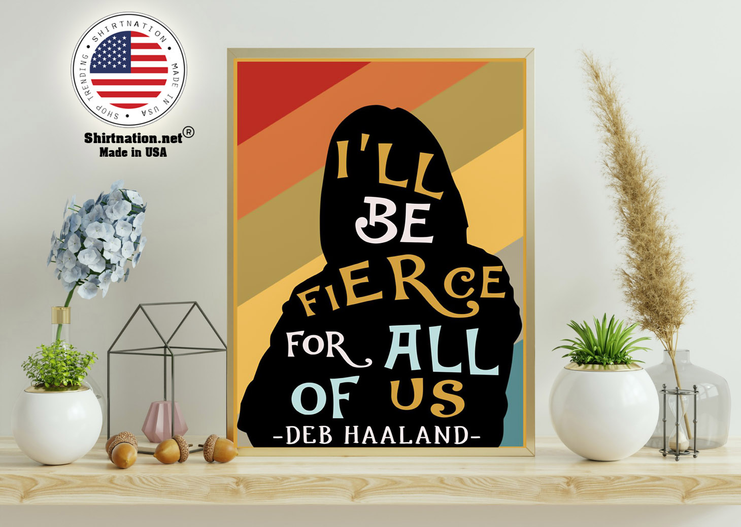 Ill be fierce for all of us deb haaland poster 11