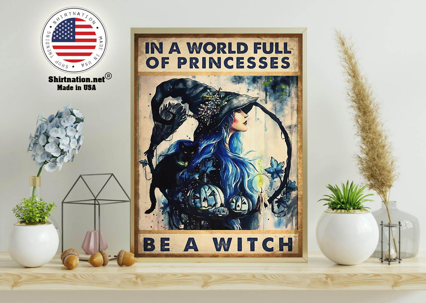 In a world full of princesses be a witch poster 11