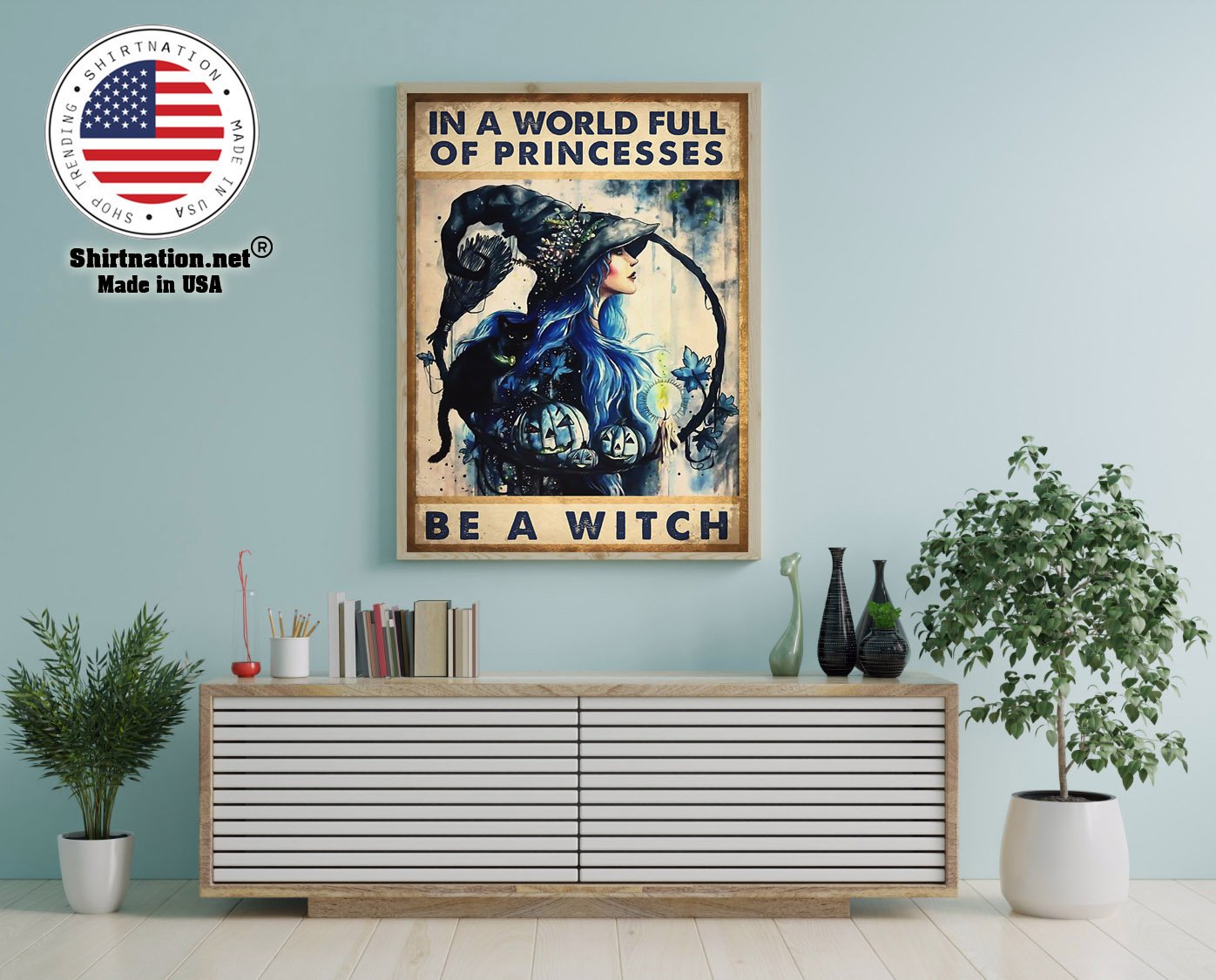 In a world full of princesses be a witch poster 12