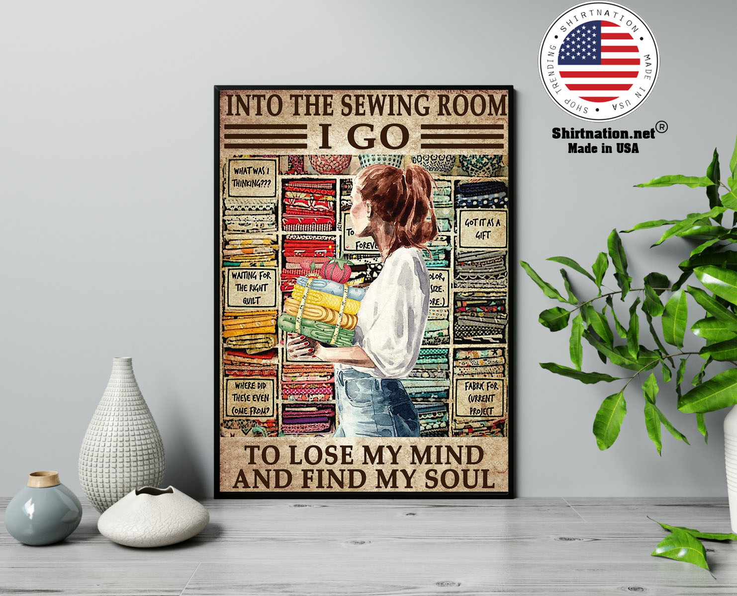 Into the sewing room I go to lose my mind and find my soul poster 13 1