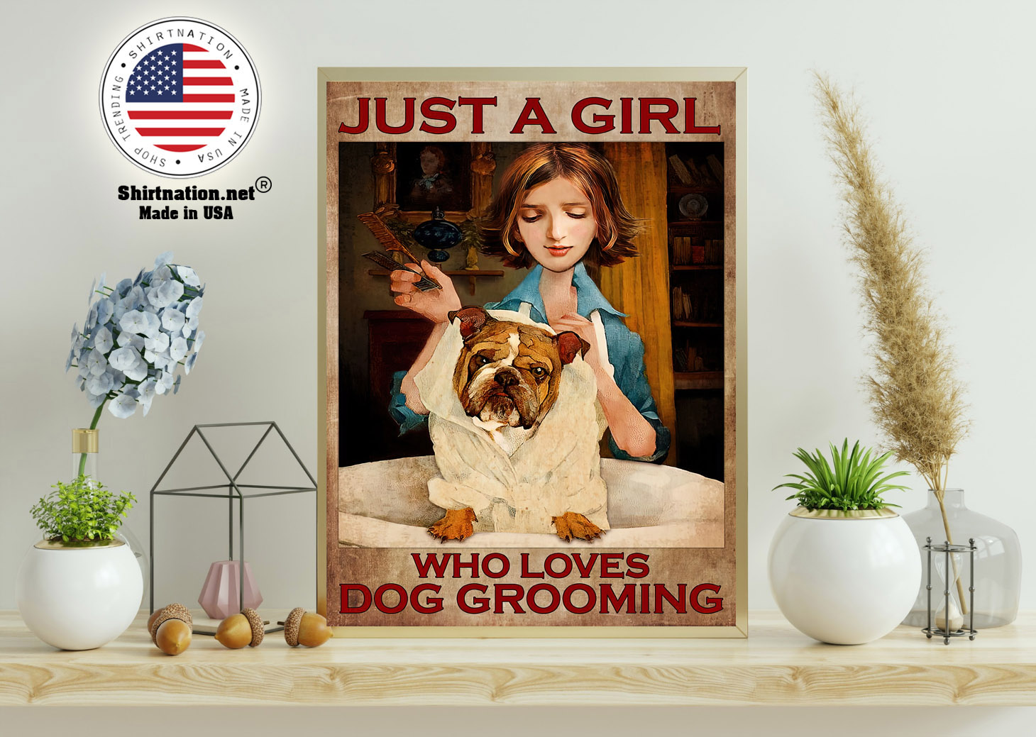 Just a girl who loves dog grooming poster 11