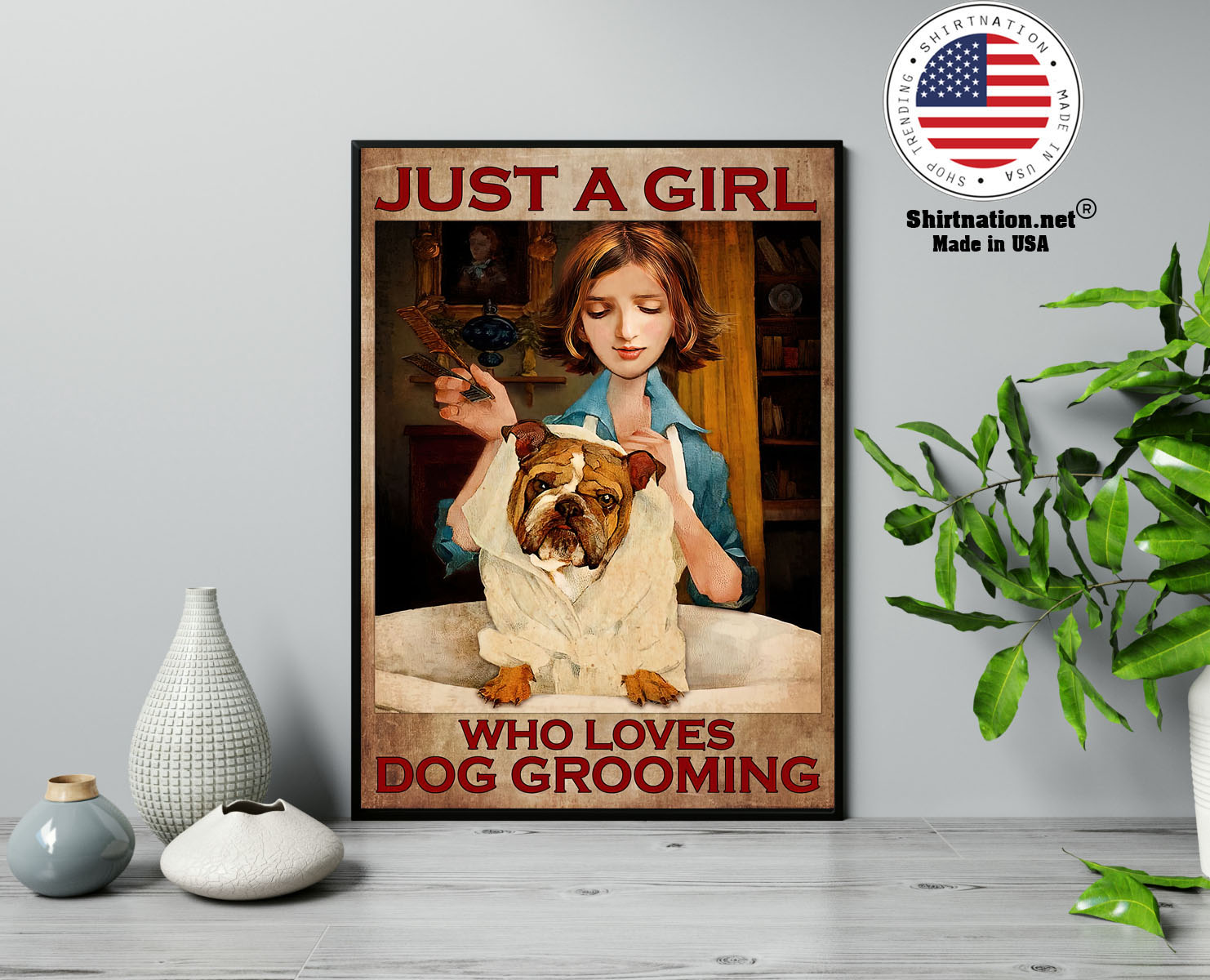 Just a girl who loves dog grooming poster 13
