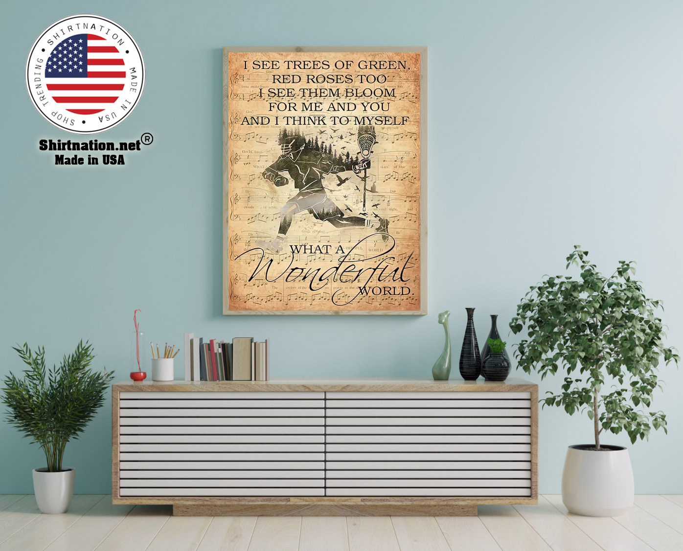 Lacrosse I see trees of green red roses too I see them bloom for me and you poster 12