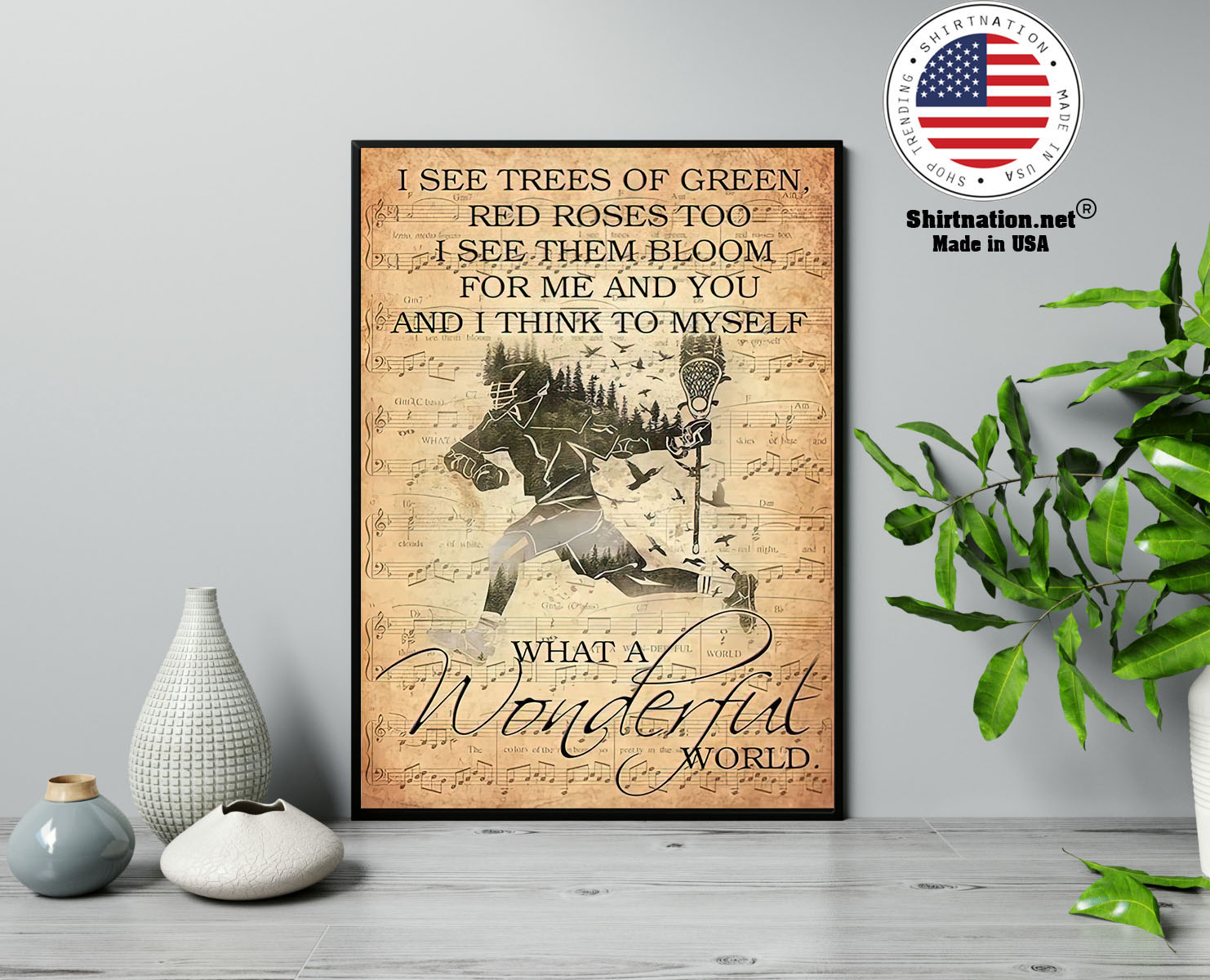 Lacrosse I see trees of green red roses too I see them bloom for me and you poster 13
