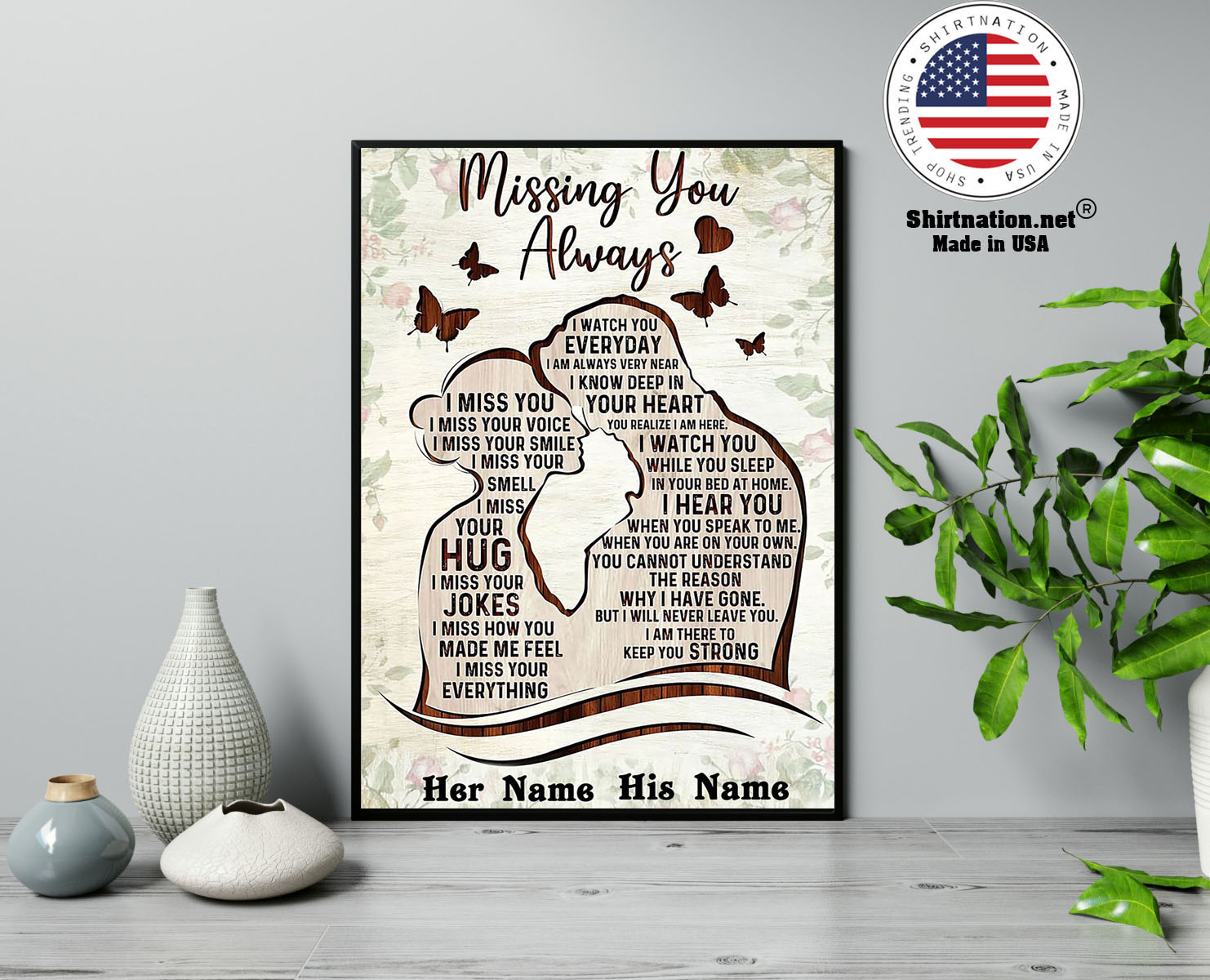 Missing you always I watch you everyday custom personalized name poster 13