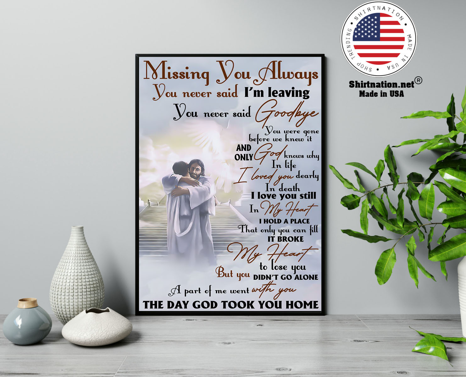 Missing you always you never said im leaving poster 13 1