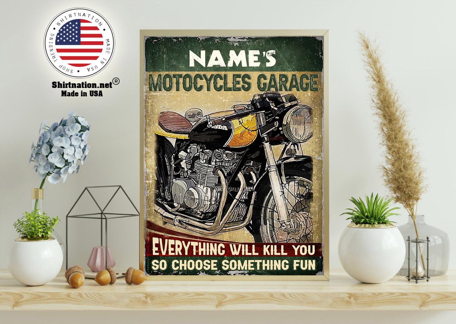 Motocycles garage eveyrthing will kill you so choose something fun custom name poster 11