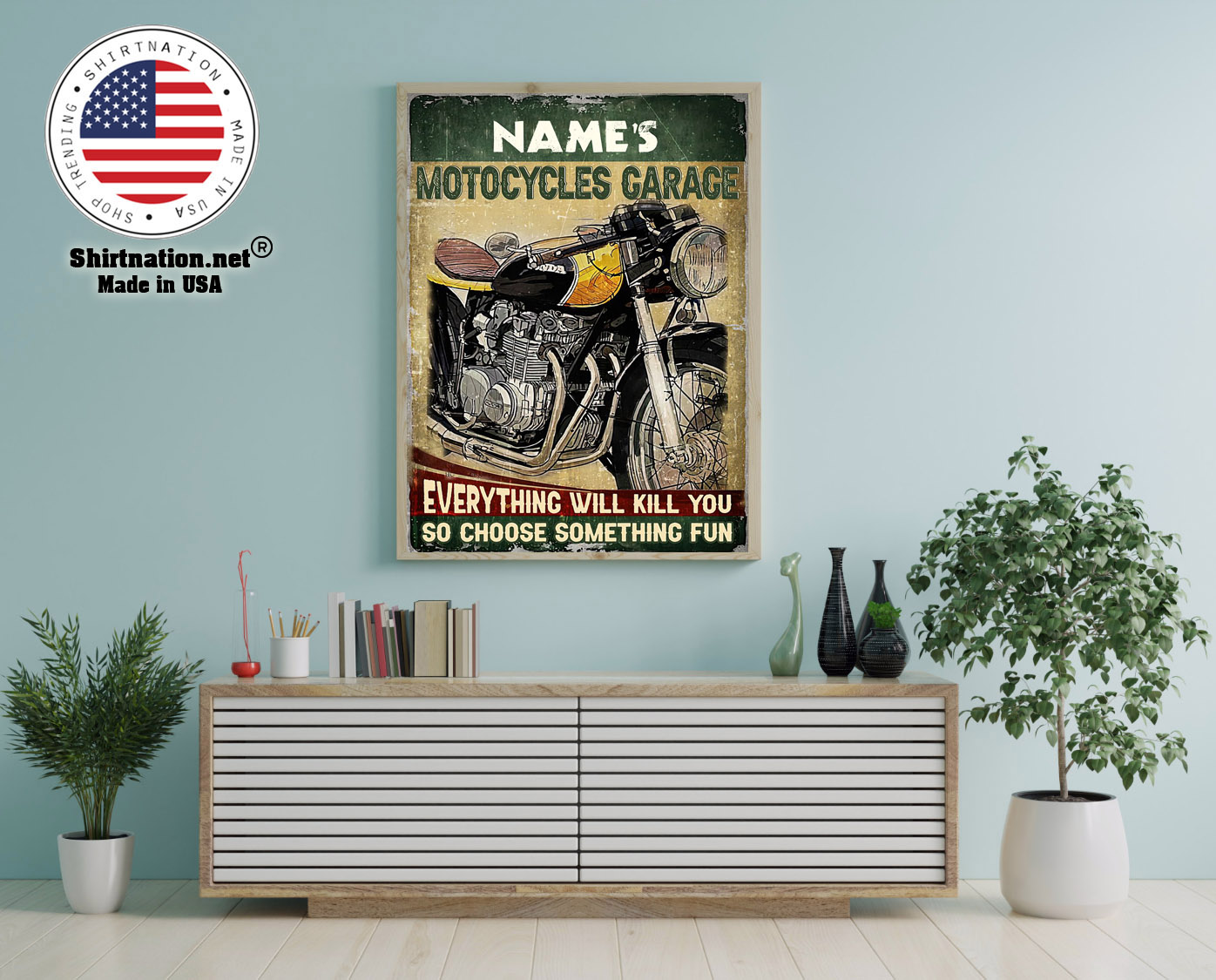 Motocycles garage eveyrthing will kill you so choose something fun custom name poster 12