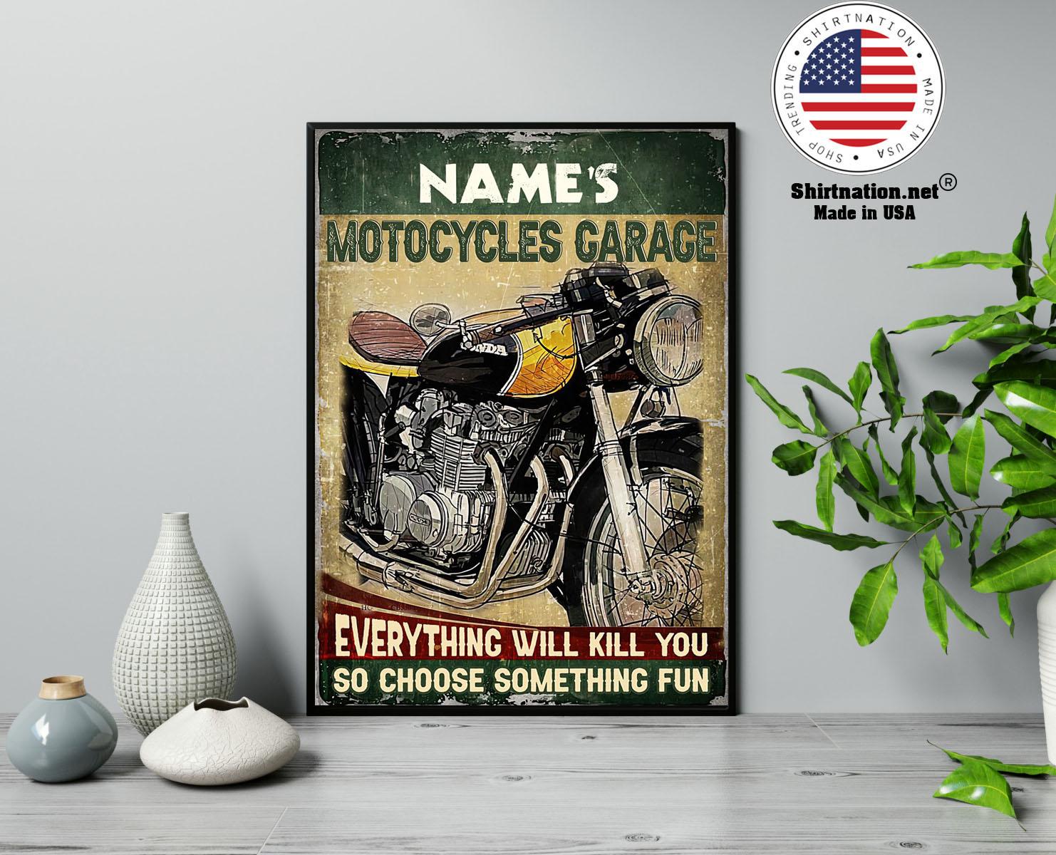 Motocycles garage eveyrthing will kill you so choose something fun custom name poster 13