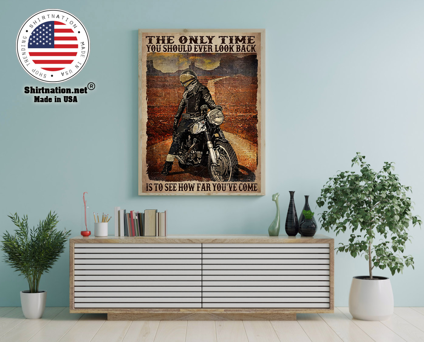 Motorcycle The only time you should ever look back is to see how far youve come poster 12 1