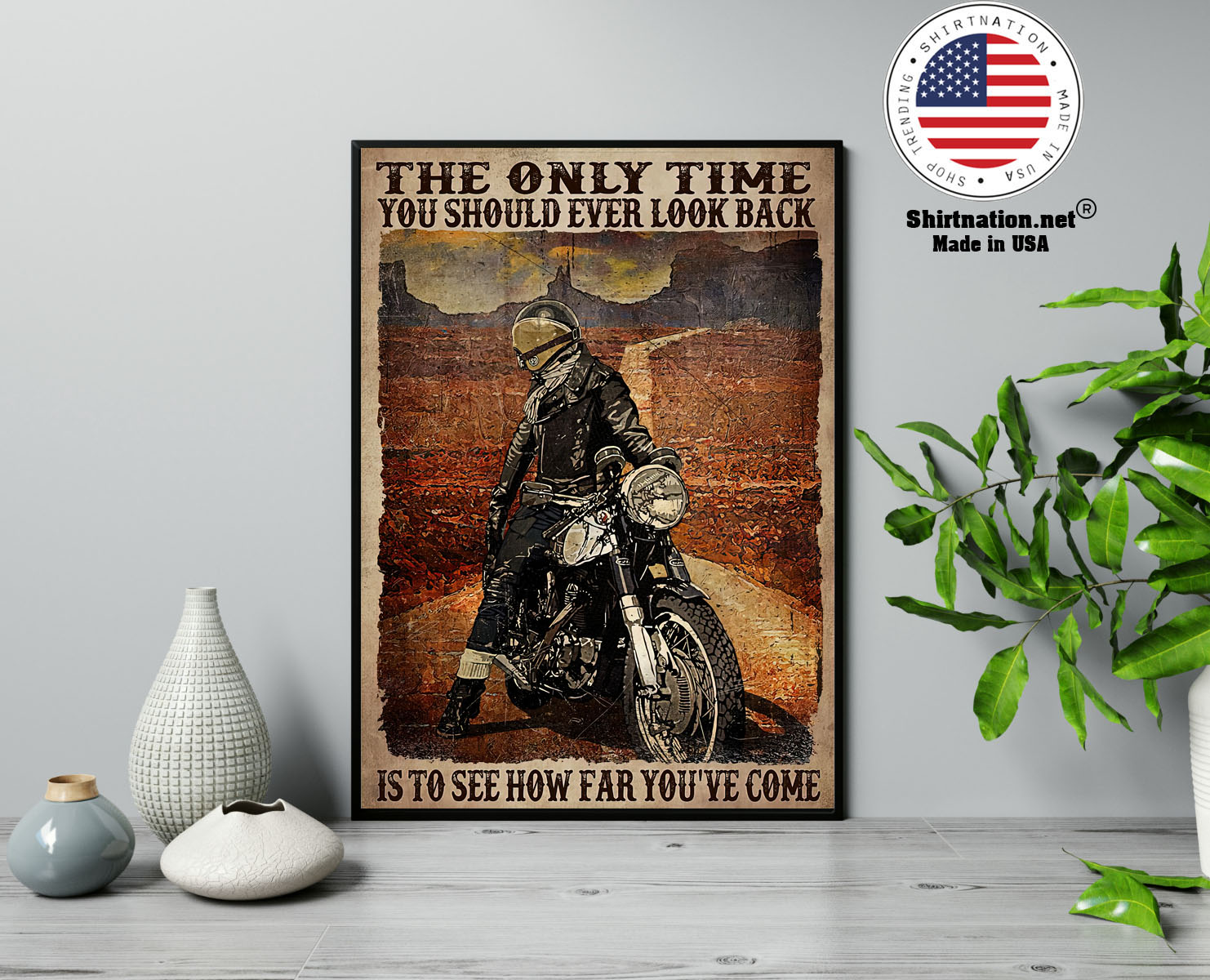 Motorcycle The only time you should ever look back is to see how far youve come poster 13 1