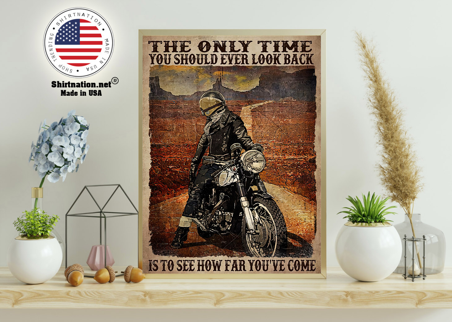 Motorcycle The only time you should ever look back is to see how far youve come poster 15 1