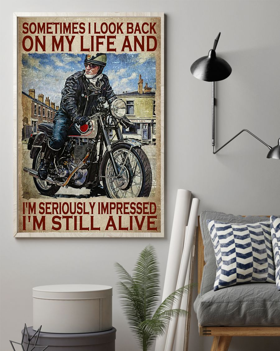 Motorcycles man Sometimes I look back on my life and Im seriously impressed Im still alive poster1