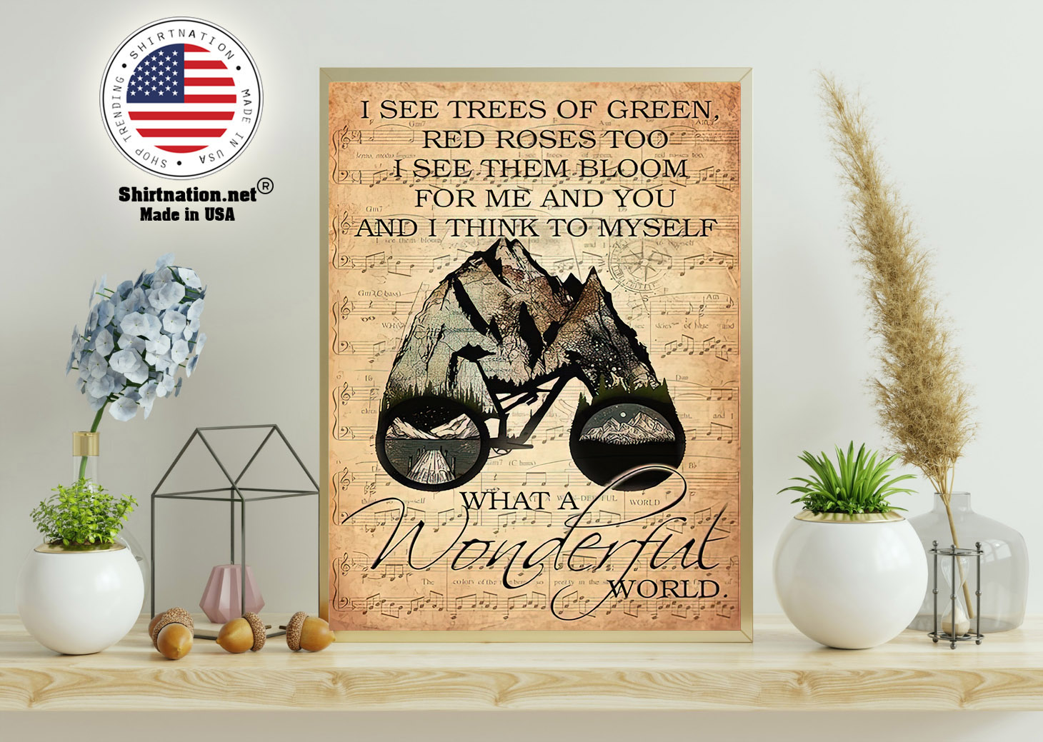 Mountain biking I see trees of green red roses too I see them bloom for me and you poster 11