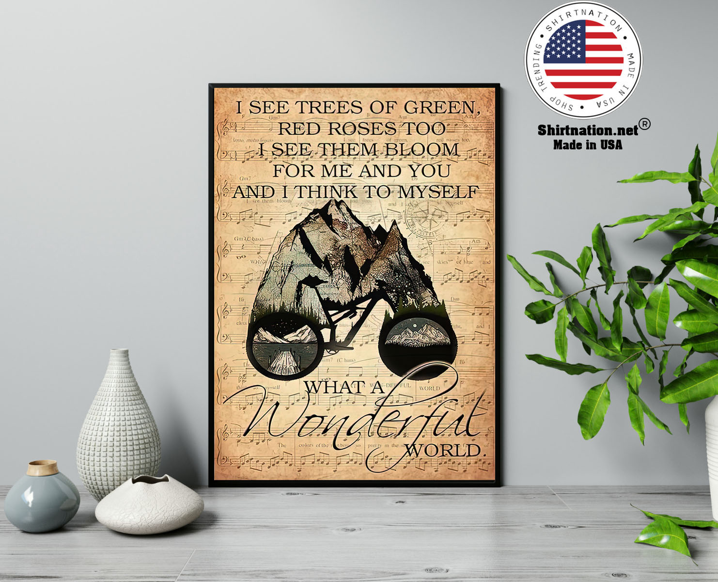 Mountain biking I see trees of green red roses too I see them bloom for me and you poster 13