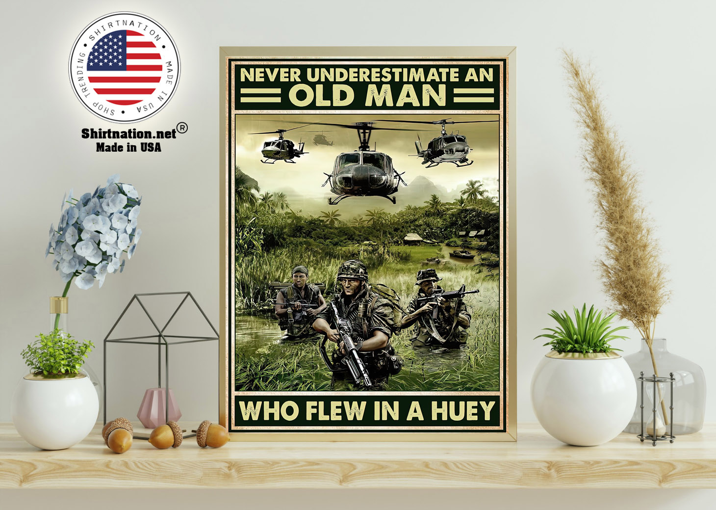 Never underestimate an old man who flew in a huey poster 11
