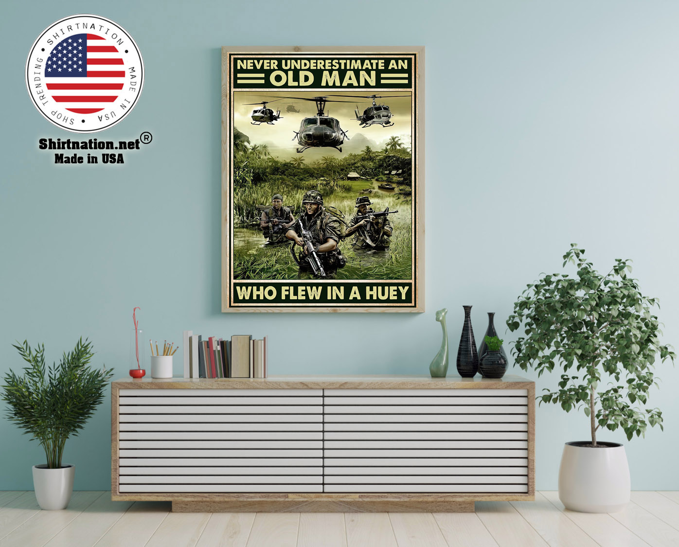 Never underestimate an old man who flew in a huey poster 12
