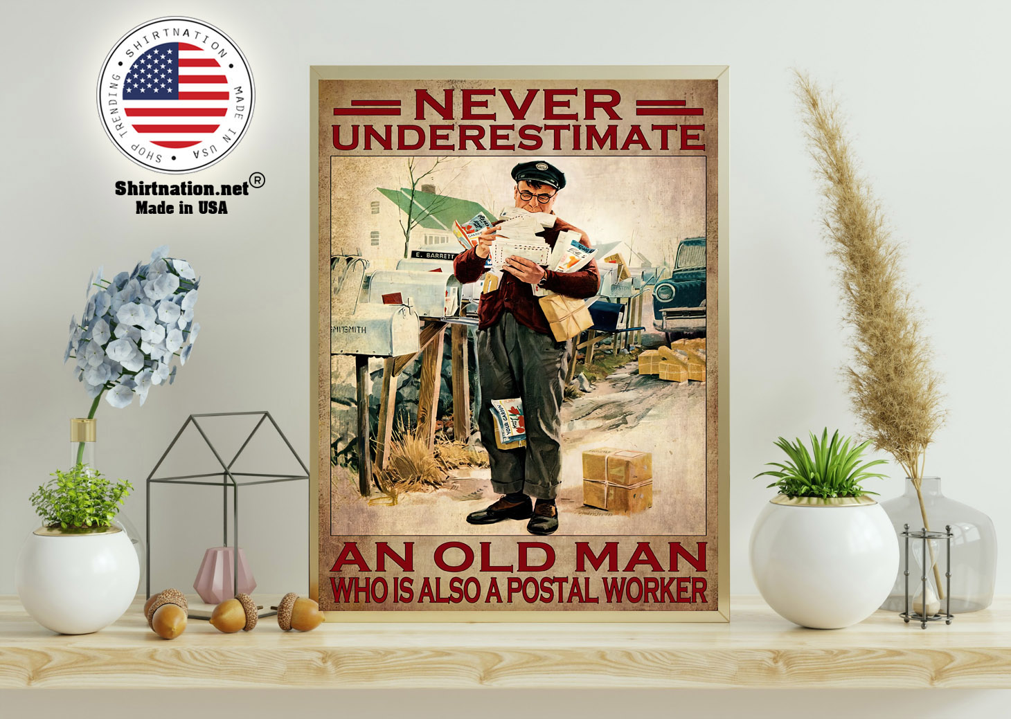 Never underestimate an old man who is also a postal worker poster 11