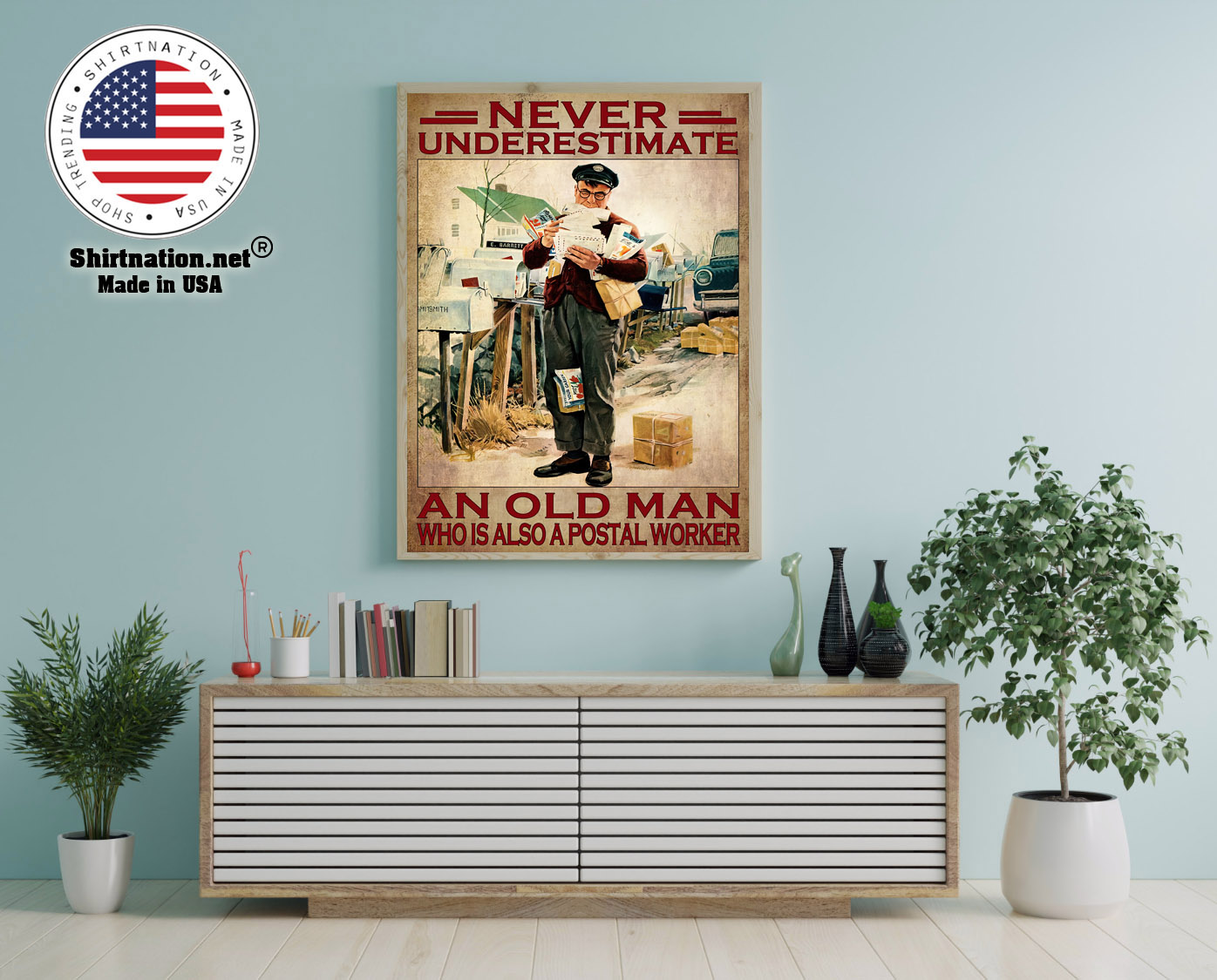 Never underestimate an old man who is also a postal worker poster 12