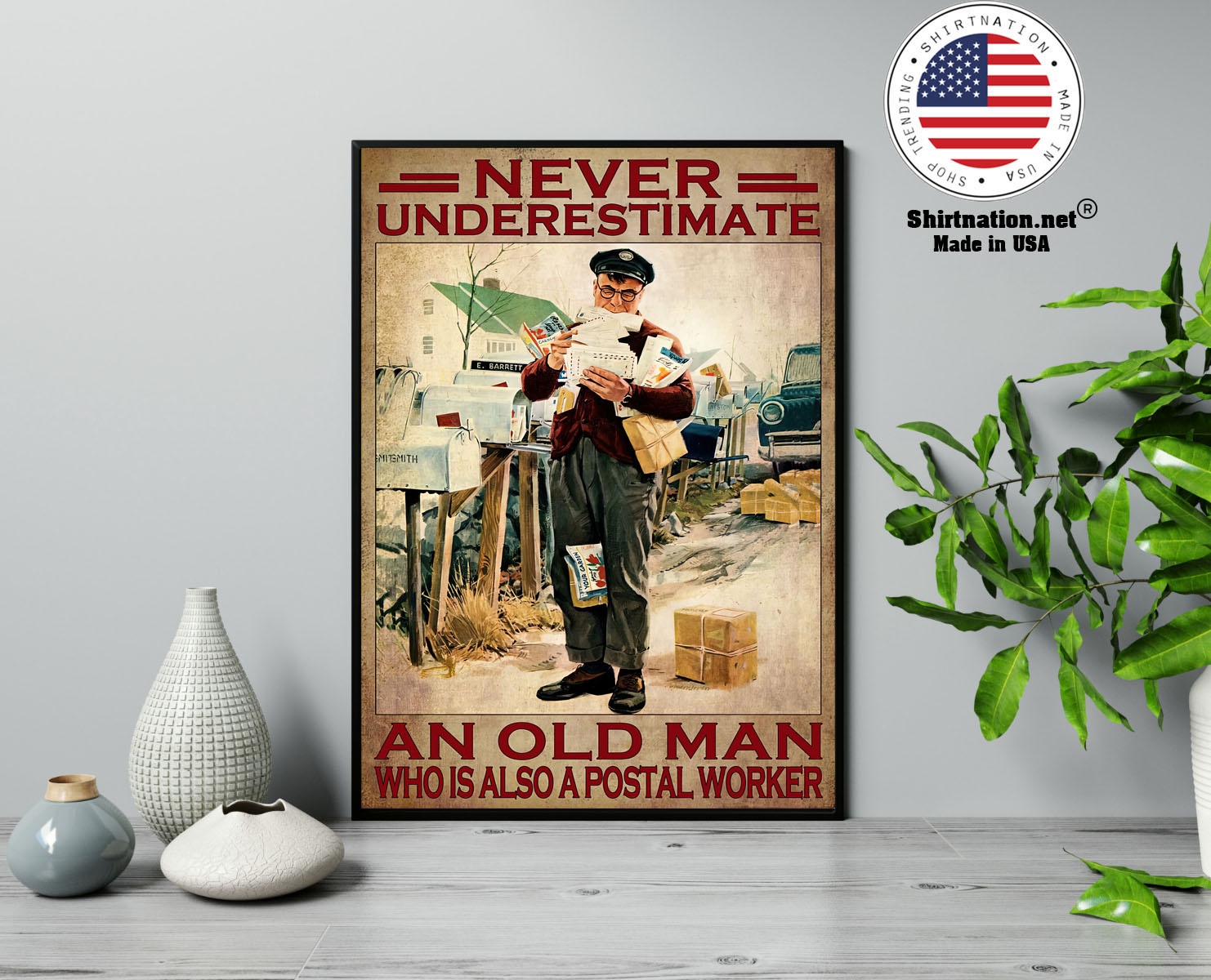 Never underestimate an old man who is also a postal worker poster 13