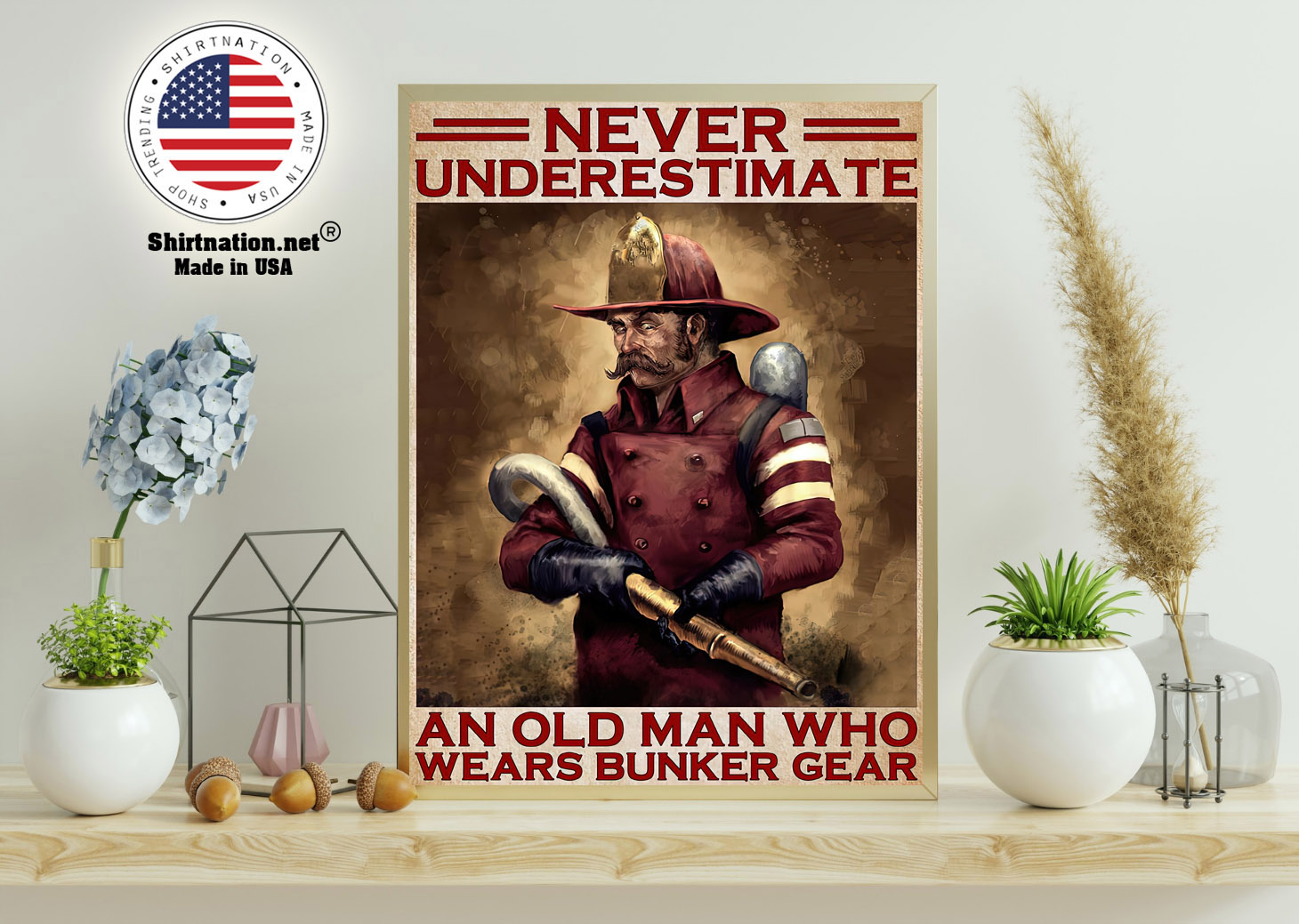 Never underestimate an old man who wears bunker gear poster 11