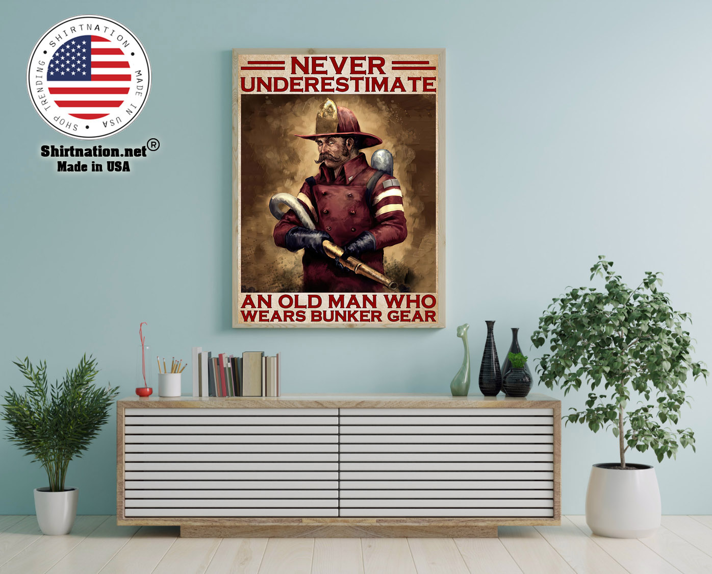 Never underestimate an old man who wears bunker gear poster 12