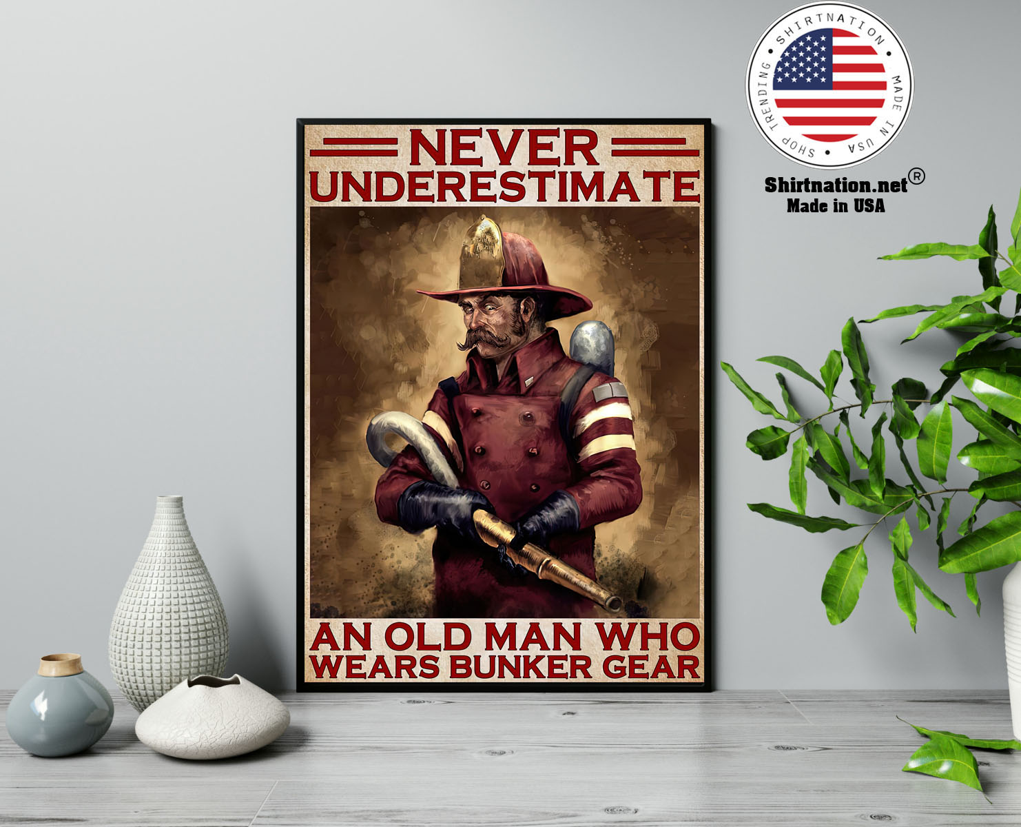 Never underestimate an old man who wears bunker gear poster 13