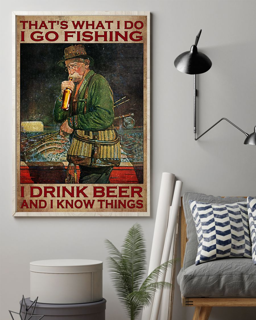 Old man Thats what I do I go fishing I drink beer and I know things poster1