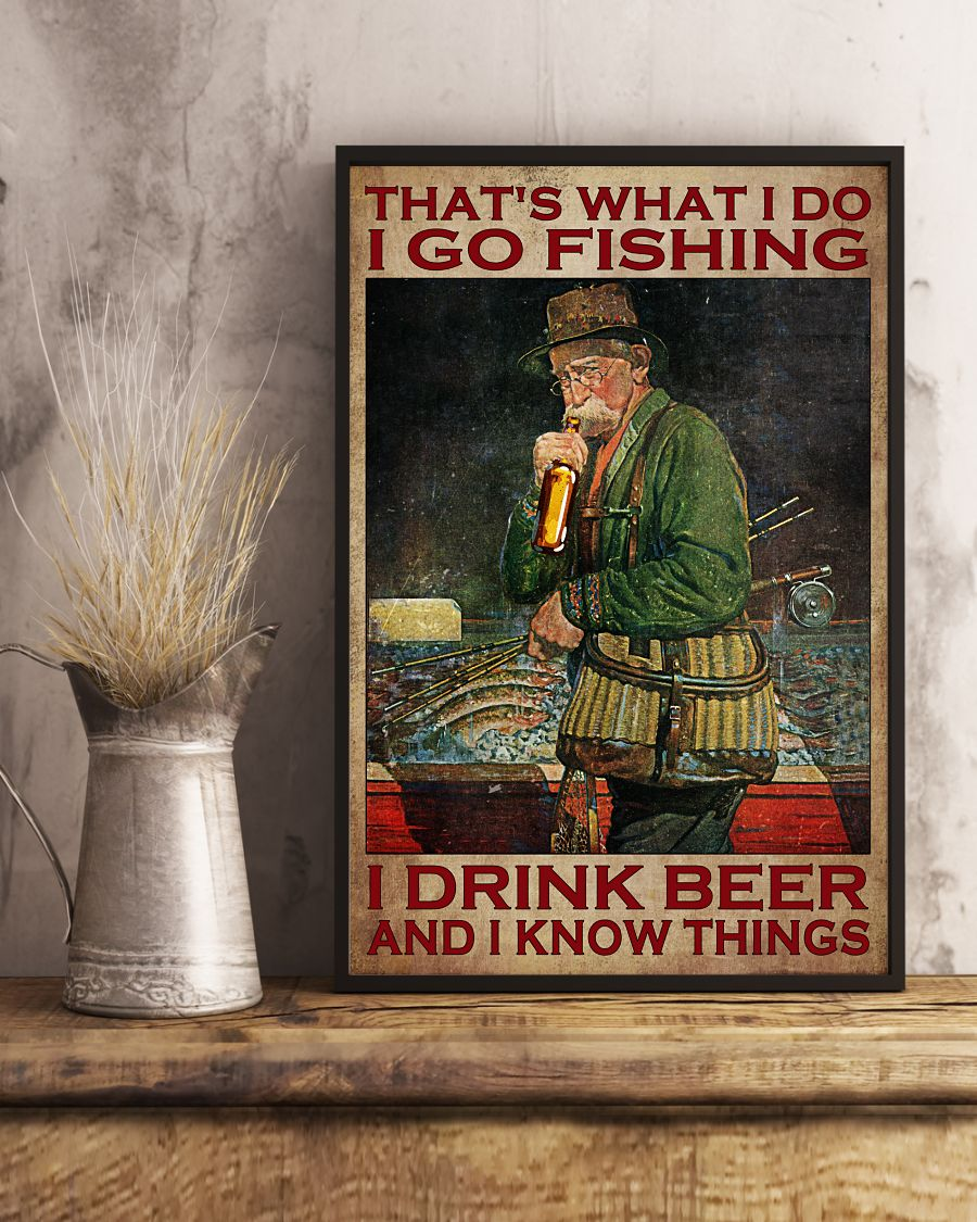 Old man Thats what I do I go fishing I drink beer and I know things poster2
