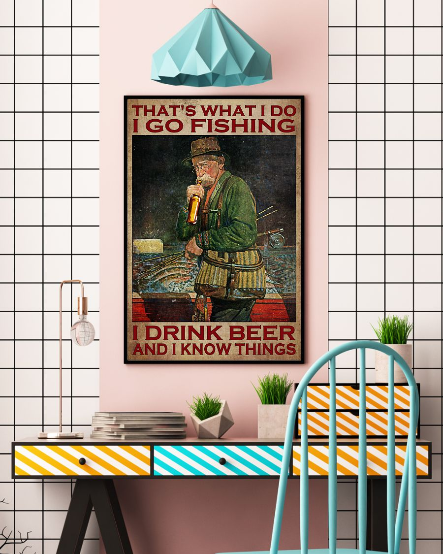 Old man Thats what I do I go fishing I drink beer and I know things poster3
