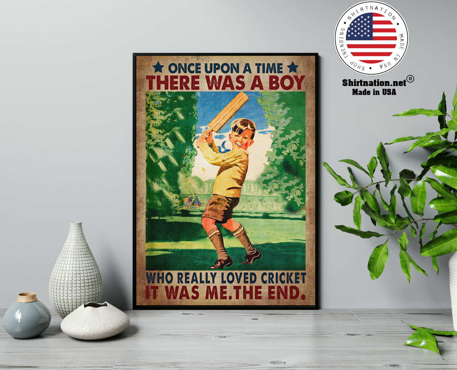 Once upon a time there was a boy who really loved cricket poster 13 1