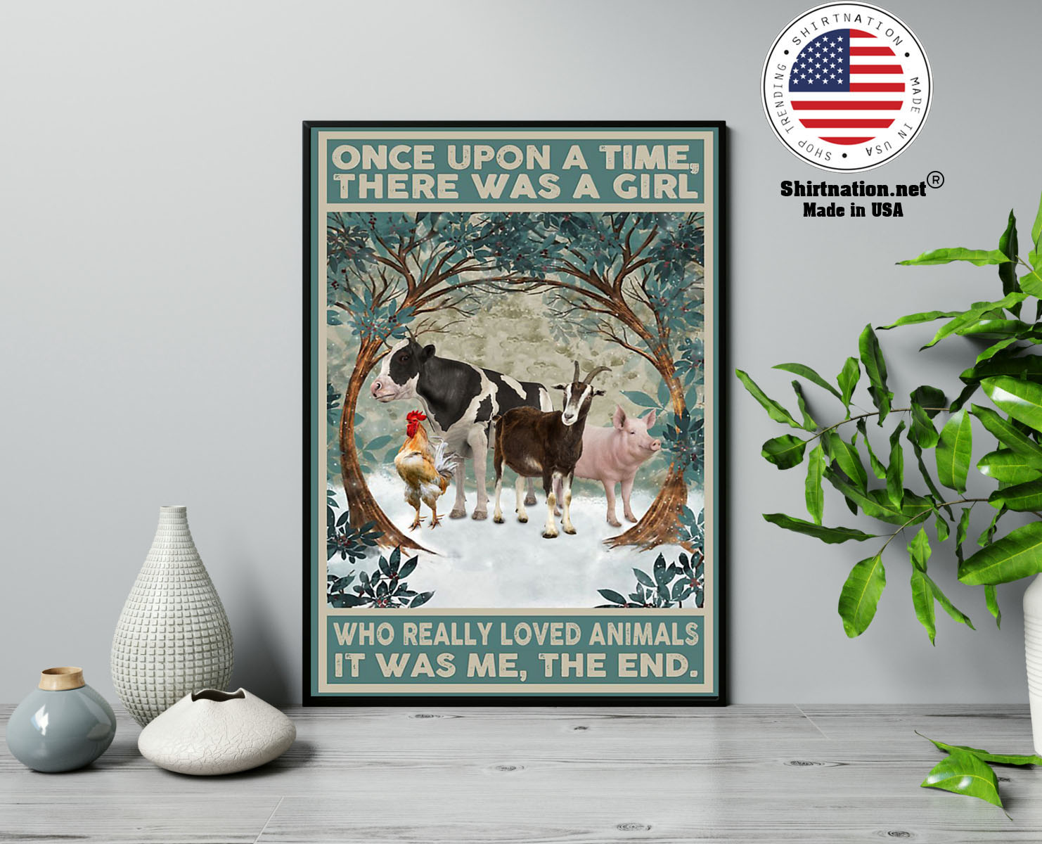 Once upon a time there was a girl who really loved animals poster 13