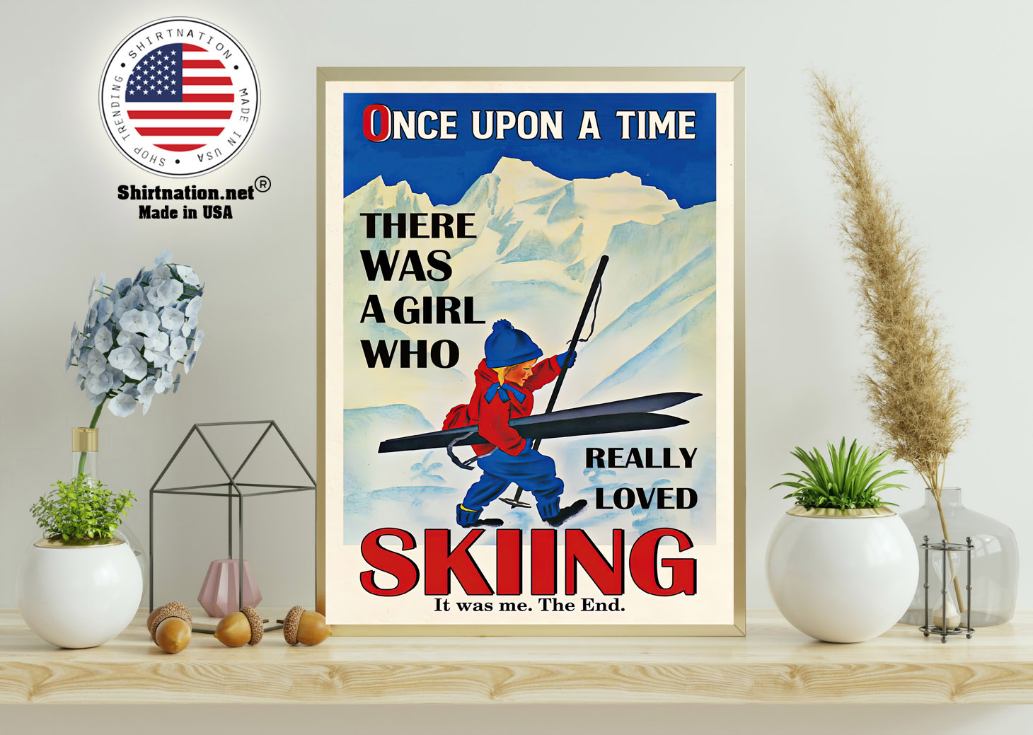 Once upon a time there was a girl who really loved skiing poster 11