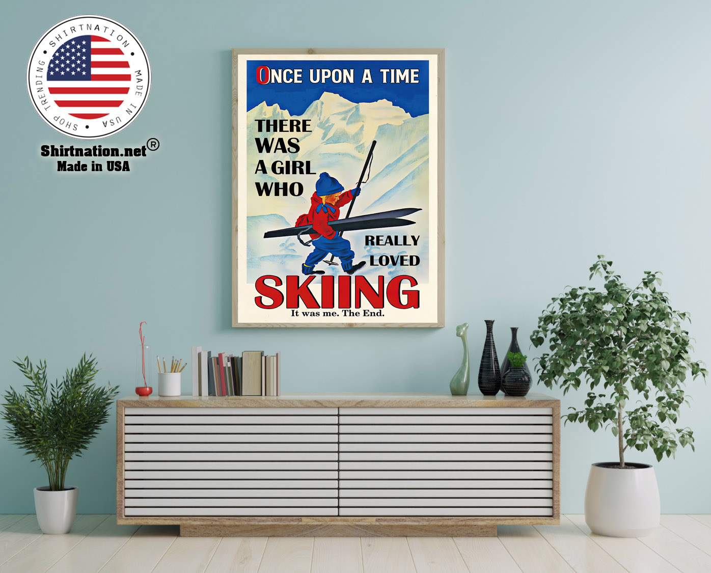 Once upon a time there was a girl who really loved skiing poster 12