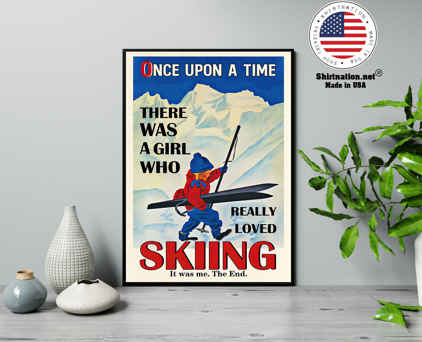 Once upon a time there was a girl who really loved skiing poster 13