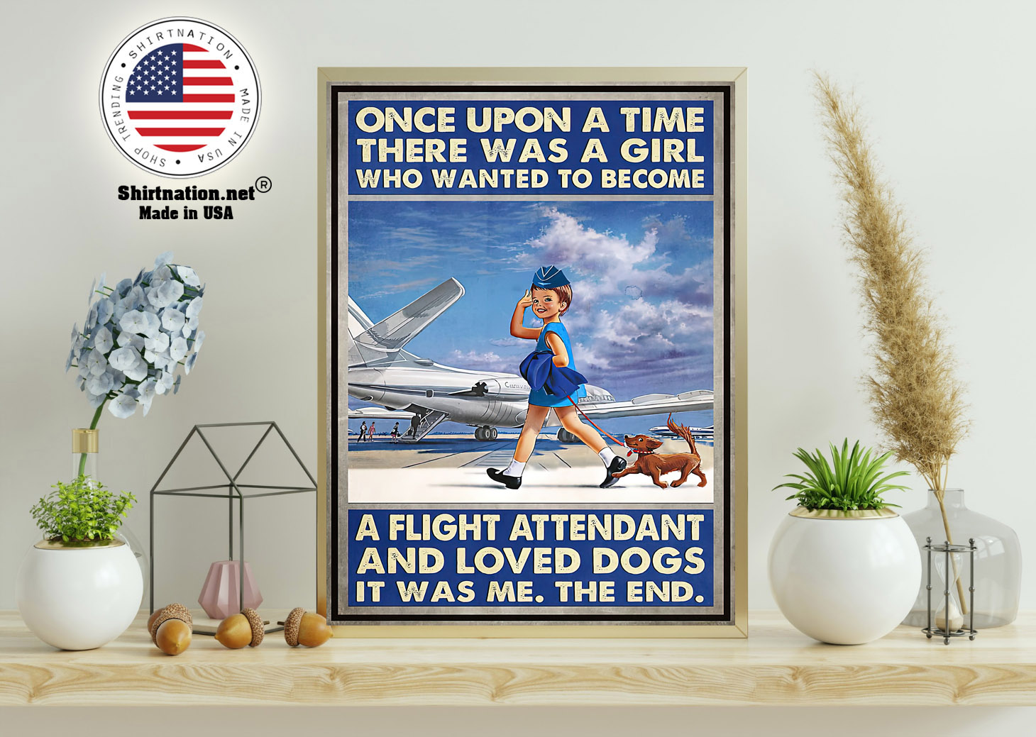 Once upon a time there was a girl who wanted to become a flight attendant and loved dogs poster 11
