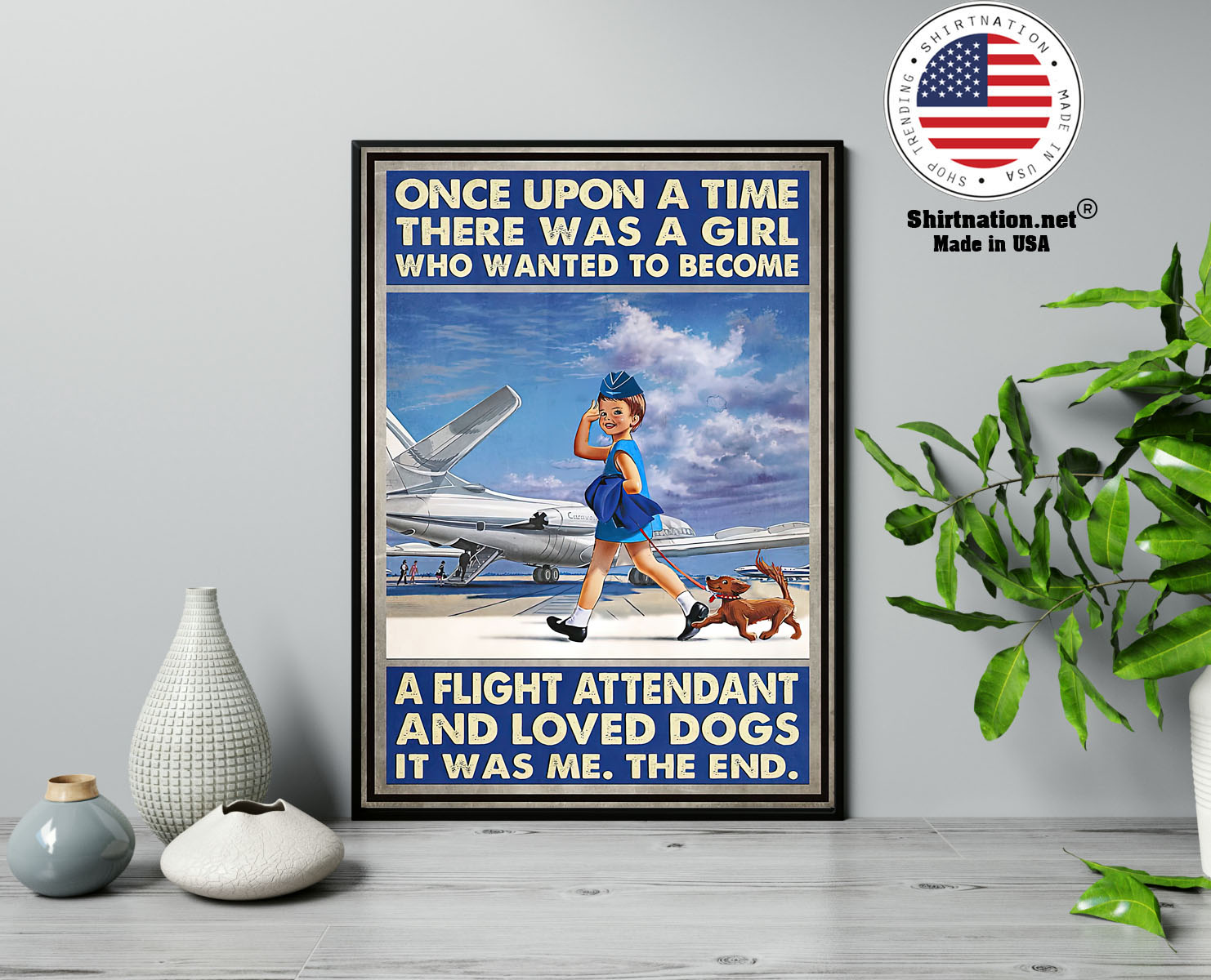 Once upon a time there was a girl who wanted to become a flight attendant and loved dogs poster 13