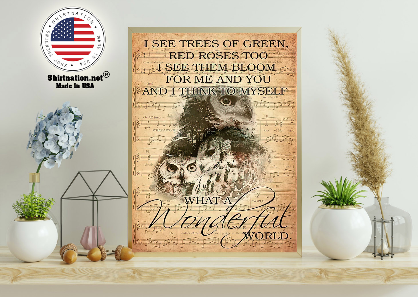 Owl I see trees of green red roses too I see them bloom for me and you poster 11