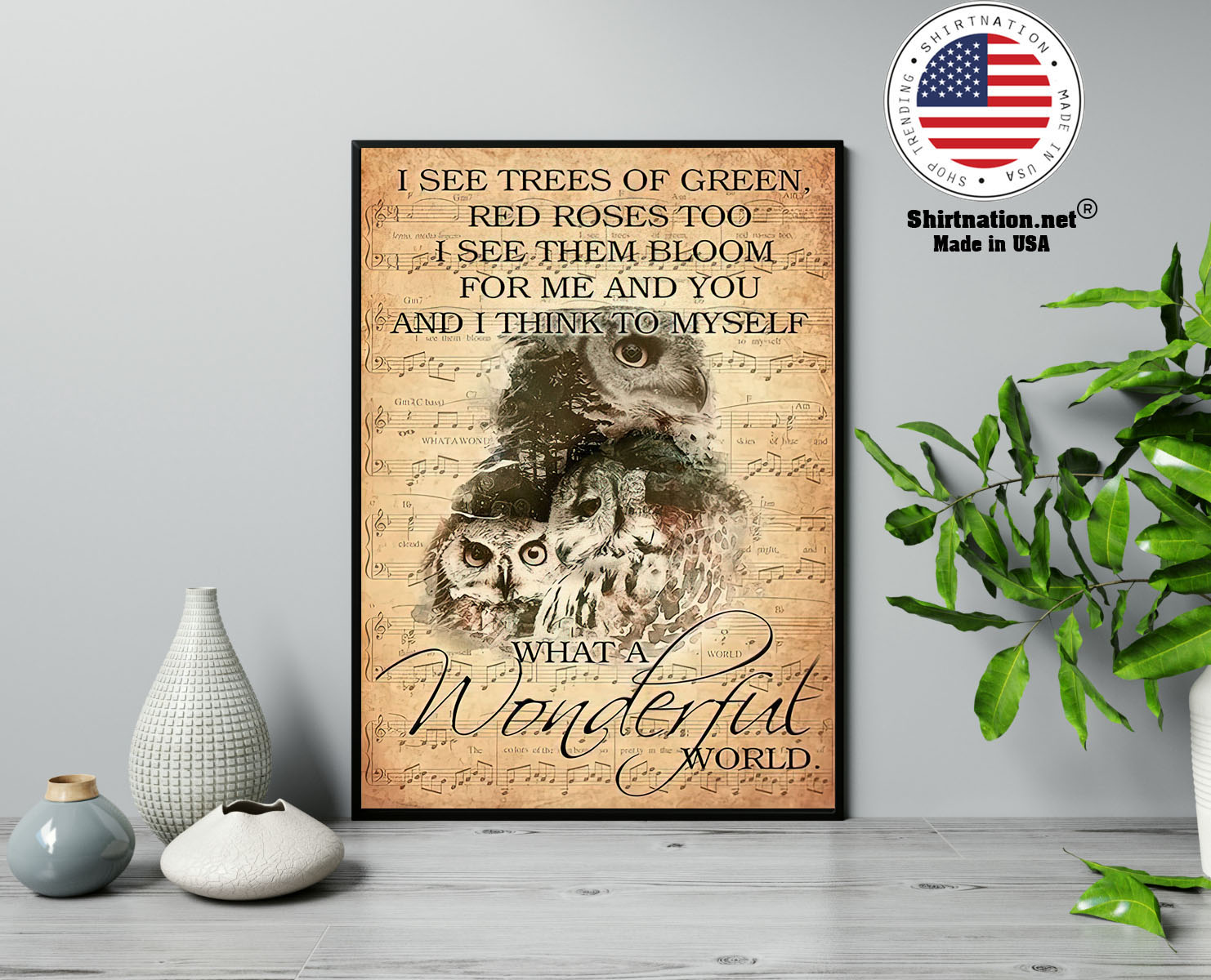 Owl I see trees of green red roses too I see them bloom for me and you poster 13