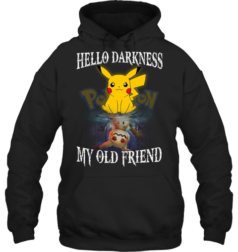 Pikachu Hello darkness my old friend shirt 11