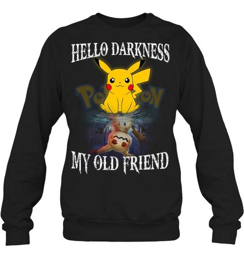 Pikachu Hello darkness my old friend shirt 12