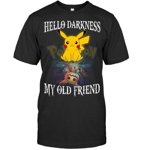 Pikachu Hello darkness my old friend shirt as