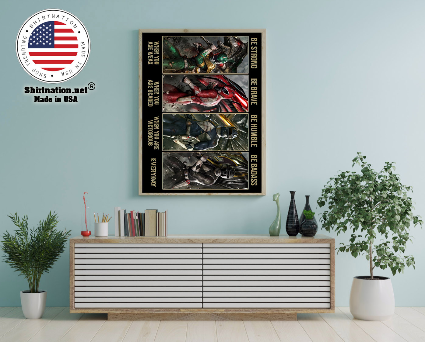 Power Rangers be strong be brave be humble be badass poster 12