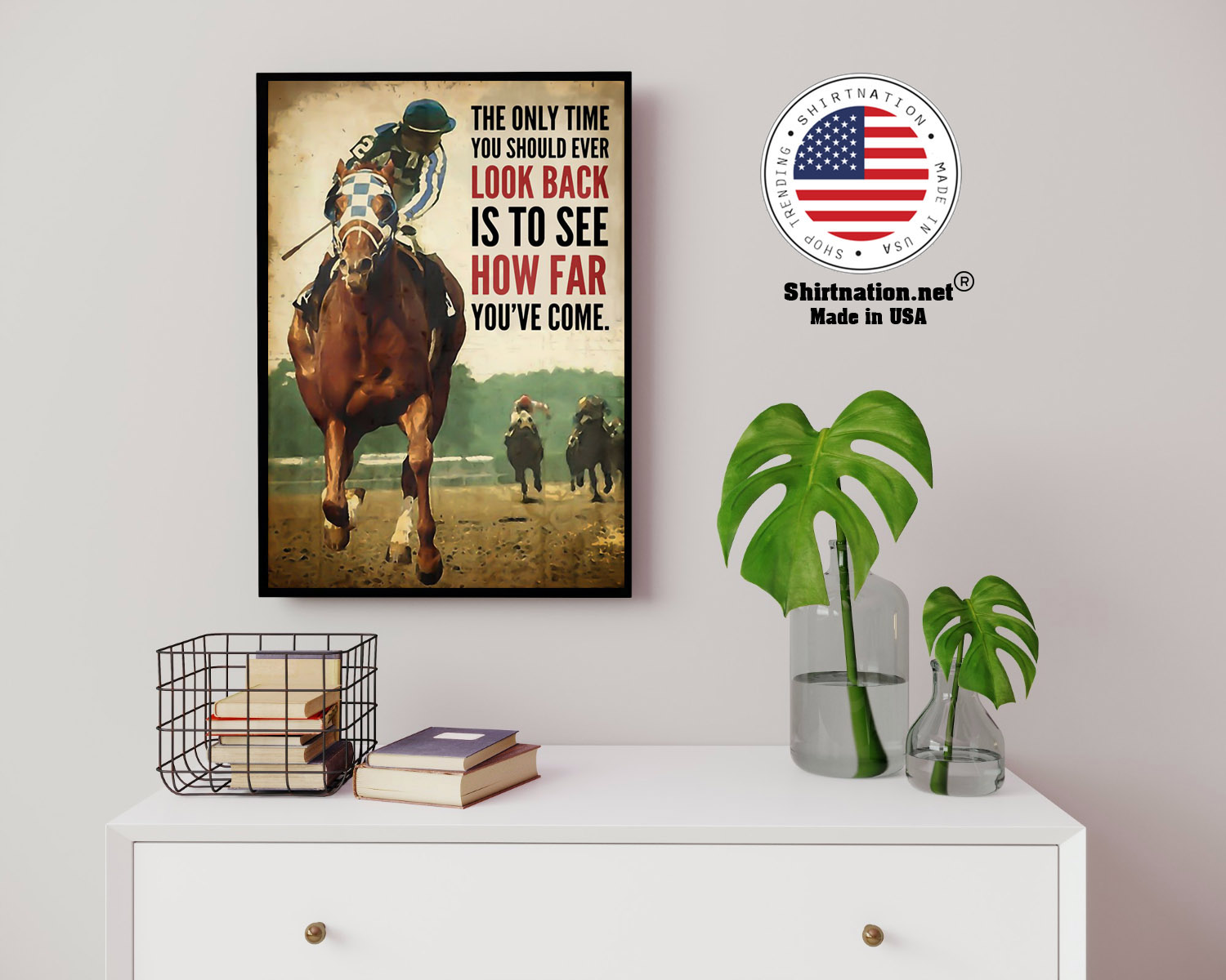 Racing horse The only time you should ever look back is to see how far youve come poster 14 1